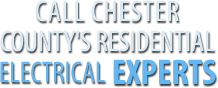 Chester County PA Electrical Experts